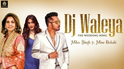 DJ Waleya Wedding Song Mika Singh Minu Bakshi