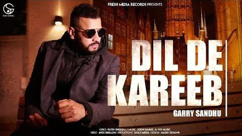 Dil De Kareeb Garry Sandhu Full song lyrics