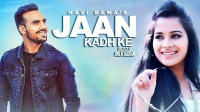 Jaan Kadh Ke Full Song Navi Bawa