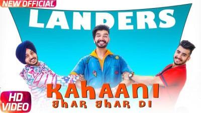 Kahani Ghar Ghar Di song The Landers