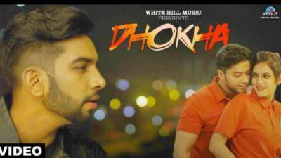 New Punjabi Songs 2017 - Dhokha (Full Song)