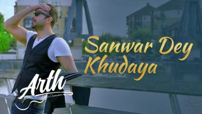 Sanwar De Khudaya Full Song Arth The Destination