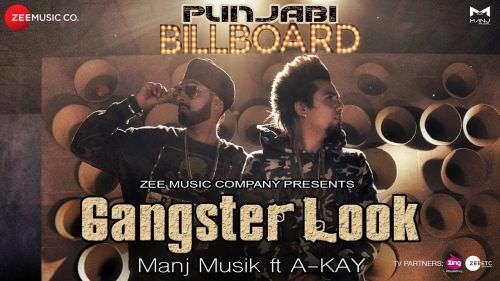 song Gangster Look - Manj Musik A-Kay