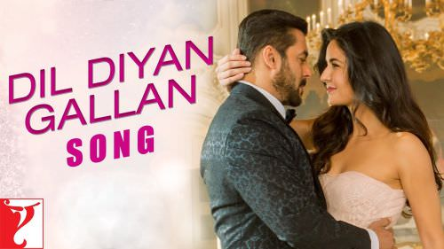dil diyan gallan song lyrics tiger zinda hai
