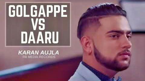GOLGAPPE VS DAARU (UNRELEASED) KARAN AUJLA