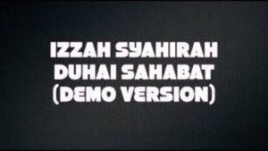 Izzah Syahirah - Duhai Sahabat (Demo Version)