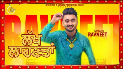 LAKH LAAHNTA - RAVNEET (Full Song)