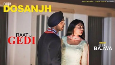 Raat Di Gedi by Diljit Dosanjh songs