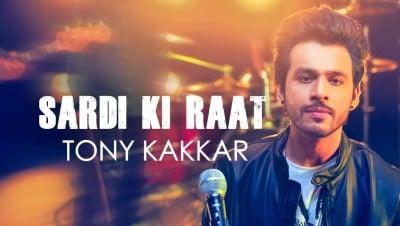 Sardi Ki Raat song - Tony Kakkar