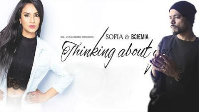 Thinking About You - Sofia Feat. BOHEMIA