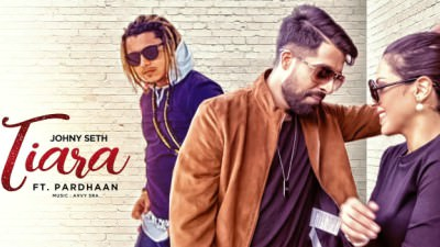 Tiara song Johny Seth Feat Pardhaan