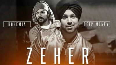 Zeher Full Song Deep Money Feat. Bohemia