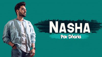 nasha pav dharia song