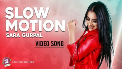 slow motion song lyrics sara gurpal