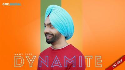 AMMY VIRK - DYNAMITE (Full Song)