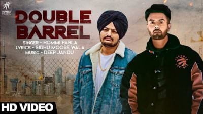 Double Barrel (Jatt Di Dunali) Hommi Pabla ft. Sidhu Moose Wala