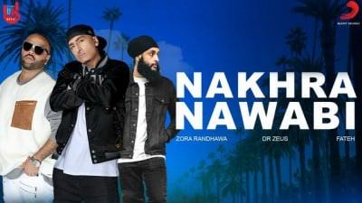 Dr Zeus - Nakhra Nawabi Official Song Zora Randhawa