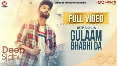 Gulaam Bhabhi Da (Full Video) - Deep Sidhu