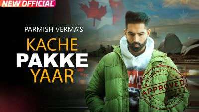 Kache Pakke Yaar song lyric Parmish Verma