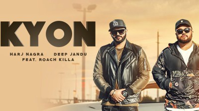 Kyon Feat. Roach Killa Harj Nagra Deep Jandu