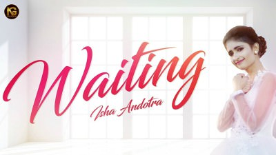 Waiting (Full Video) Isha Andotra
