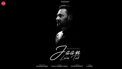 Jaan Lain Tak Nachhatar Gill