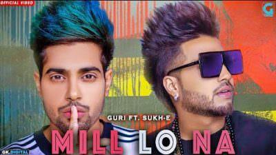 Mill Lo Na - Guri Ft. Sukhe (Full Song) Jaani