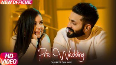 Dilpreet Dhillon – Pre Wedding