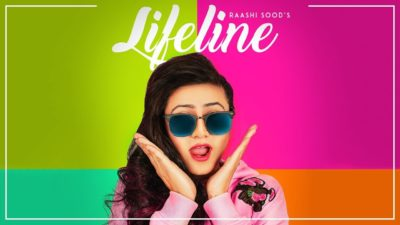 Raashi Sood Lifeline (Full Song) Navi Ferozpurwala