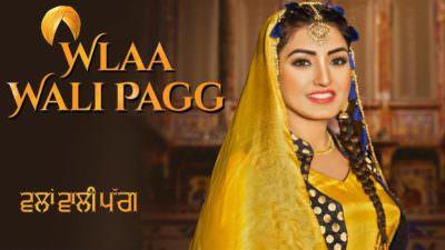 Wlaa wala Wali Pagg song Anmol Gagan Maan