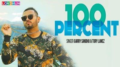 100 Percent song - Garry Sandhu Tory Lanez