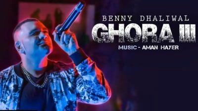 Ghora III song Benny Dhaliwal