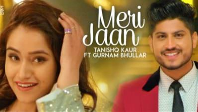 Meri Jaan Tanishq Kaur Ft Gurnam Bhullar