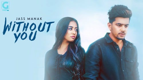 WITHOUT YOU - JASS MANAK (Full Song)