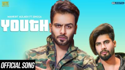 YOUTH - MANKIRT AULAKH (Official Song) Ft. Singga