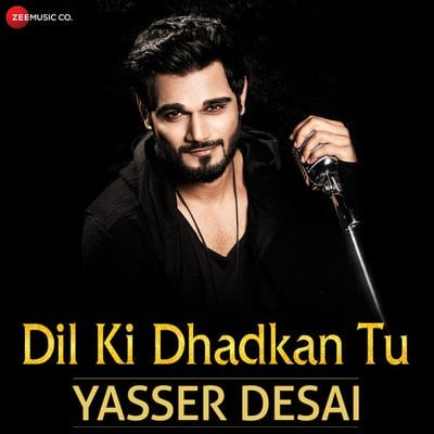 Dil Ki Dhadkan Tu - Single (by Yasser Desai & Snp Yesen)