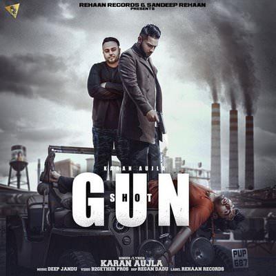 Gun Shot -Karan Aujla