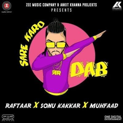 Sare Karo Dab Raftaar, Sonu Kakkar & Muhfaad Song