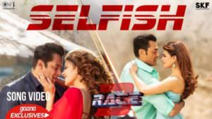 Selfish Song - Race 3 Salman Khan (1)