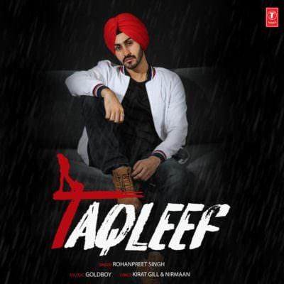 Taqleef - Single (by Rohanpreet Singh & Goldboy) (1)