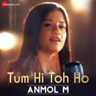 Tum Hi Toh Ho - Single Anmol M & Anu Malik (1)