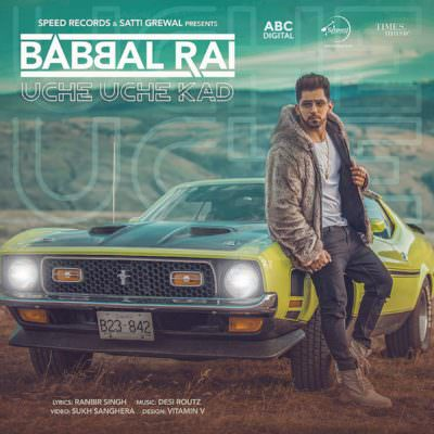 Uche Uche Kad (with Desi Routz) - Single (by Babbal Rai) (1)
