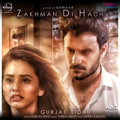 Zakhman Di Hadh -Gurjas Sidhu