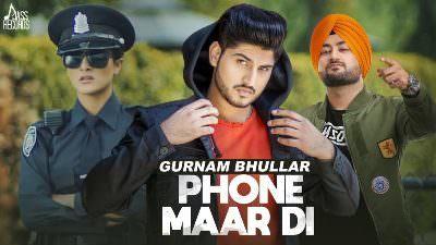 Phone Maardi – Gurnam Bhullar
