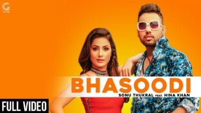 BHASOODI Sonu Thukral ft. Hina Khan (Full Song)