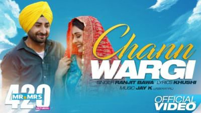 Chann Wargi Lyrics – Ranjit Bawa | Mr & Mrs 420 Returns