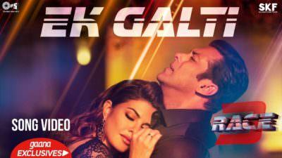 Ek Galti Song Race 3 Salman Khan & Jacqueline Shivai Vyas