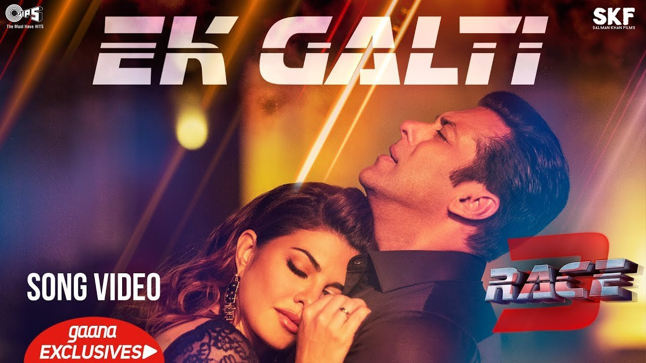 EK GALTI LYRICS (in Hindi) - RACE 3 | Salman Khan