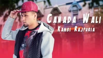 CANADA WALI - KAMBI song SUKH-E
