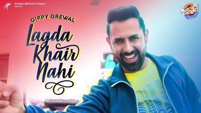 Lagda Khair Nahi song lyrics Gippy Grewal (1)
